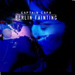 Cover: Captain Capa - Berlin Fainting