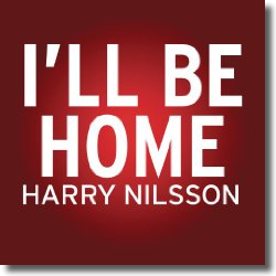 Cover: Harry Nilsson - I'll Be Home