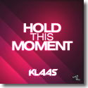 Cover:  Klaas - Hold This Moment