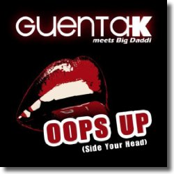 Cover: Guenta K meets Big Daddi - Oops Up (Side Your Head)