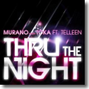 Cover: Murano meets Toka feat. Telleen - Thru The Night