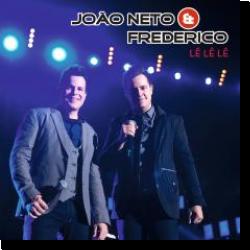 Cover: João Neto & Frederico - Lê Lê Lê