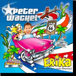 Cover: Peter Wackel - Erika (komm mit mir nach Amerika)