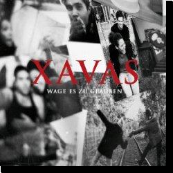 Cover: XAVAS - Wage es zu glauben