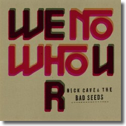 Cover: Nick Cave & The Bad Seeds - We No Who U R