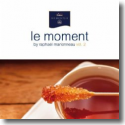 Cover:  Le Moment  Vol. 2 (Mixed by Raphaël Marionneau) - Various Artists