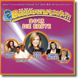 Cover: Bääärenstark!!! 2013 - Die Erste - Various Artists