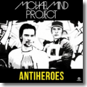 Cover: Michael Mind Project - Antiheroes