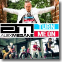 Cover:  Alex Megane - Turn Me On