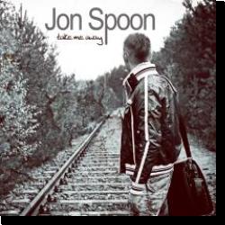 Cover: Jon Spoon - Take Me Away