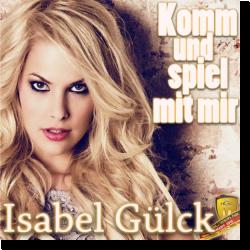 Cover: Isabel Gülck - Komm und spiel mit mir