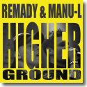Cover: Remady feat. Manu-L - Higher Ground