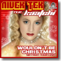 Cover:  Nivek Tek feat. Kaatchi - Wouldn't Be Christmas