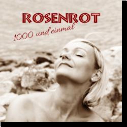 Cover: Rosenrot - 1000 und einmal
