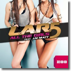 Cover: L.A.R.5 feat. Jai Matt - All The Girls