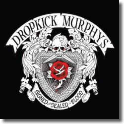 Cover: Dropkick Murphys - Signed And Sealed In Blood