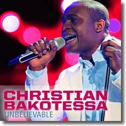 Cover: Christian Bakotessa - Unbelievable