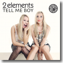 Cover:  2Elements - Tell Me Boy