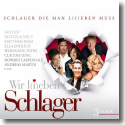 Cover:  Wir l(i)eben Schlager - Various Artists