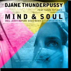 Cover: DJane Thunderpussy feat. Tasos Fotiadis - Mind & Soul