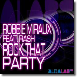 Cover: Robbie Miraux feat. Rash - Rock That Party