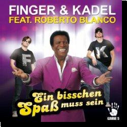 Cover: Finger & Kadel feat. Roberto Blanco - Ein bisschen Spaß muss sein
