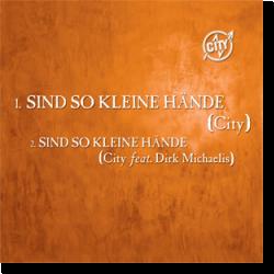 Cover: City - Sind so kleine Hände