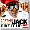 Cover:  Captain Jack - Give It Up RMX