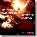 Cover:  BK Duke & TAD Project feat. Big Daddi - Whotf Is Famous