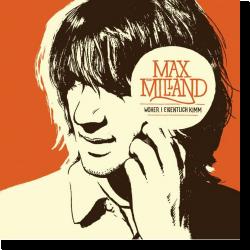 Cover: Max von Milland - Woher i eigentlich kimm