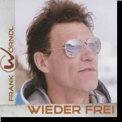 Cover: Frank Wörndl - Wieder Frei