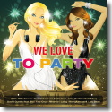 Cover:  WE LOVE To Party - Various Artists