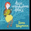 Cover:  Diane Weigmann - Kein unbeschriebenes Blatt