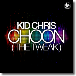 Cover: Kid Chris - Choon (The Tweak)