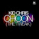 Cover:  Kid Chris - Choon (The Tweak)