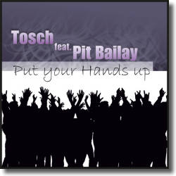 Cover: Tosch feat. Pit Bailay - Put Your Hands Up