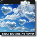 Cover:  Mike Melange vs. Matthias Ka - Could You Give Me Heaven
