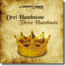 Cover: DJ Happy Vibes feat. Jazzmin - Drei Haselnüsse / Three Hazelnuts
