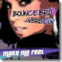 Cover: Bounce Bro & VergiLuv - Make Me Feel
