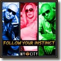 Cover:  Follow Your Instinct - My City