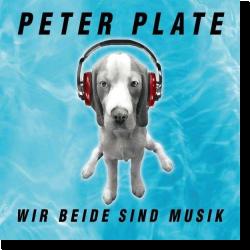 Cover: Peter Plate - Wir beide sind Musik
