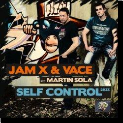 Cover: JamX & Vace meets Martin Sola - Self Control 2K13