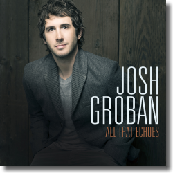 Cover: Josh Groban - All That Echoes