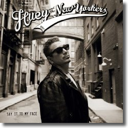 Cover: Huey & The New Yorkers - Say It To My Face