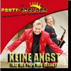 Cover: Die Partyadeligen - Keine Angst (hat der Papa mir gesagt)
