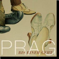 Cover: Prag - Bis einer geht