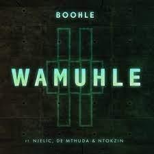 Cover: Boohle feat. Njelic, Ntokzin & De Mthuda - Wamuhle