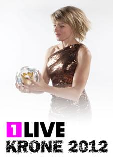 1LIVE KRONE 2012: Die Nominierten stehen fest!