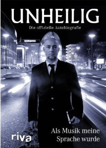 Unheilig als Buch - die offizielle Autobiografie