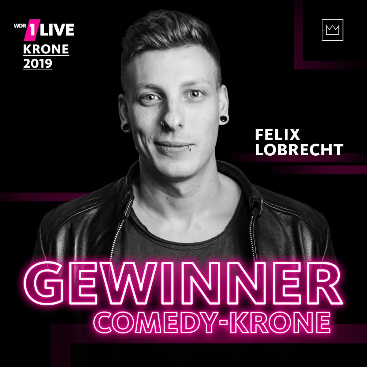 1live Comedy-Krone 2019 geht an Felix Lobrecht